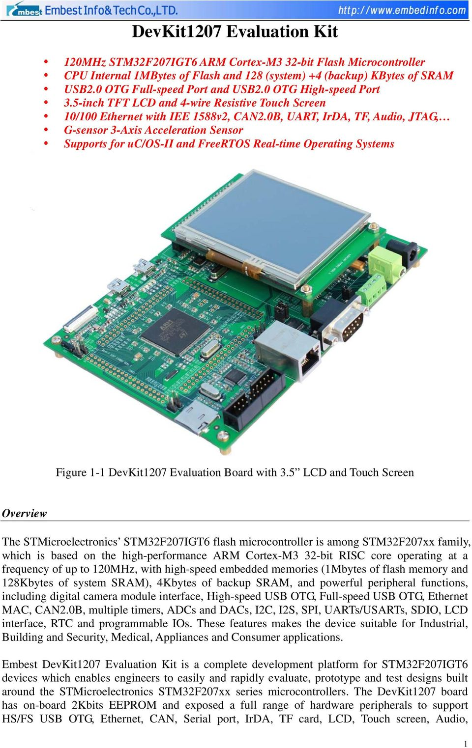 0B, UART, IrDA, TF, Audio, JTAG, G-sensor 3-Axis Acceleration Sensor Supports for uc/os-ii and FreeRTOS Real-time Operating Systems Figure 1-1 DevKit1207 Evaluation Board with 3.