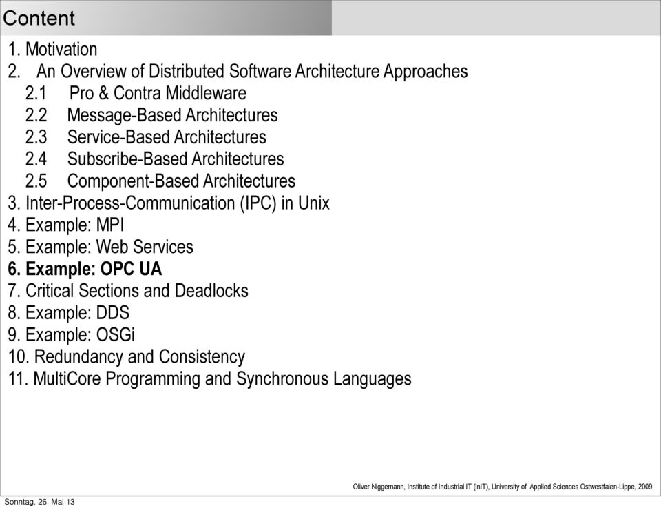 5 Component-Based Architectures 3. Inter-Process-Communication (IPC) in Unix 4. Example: MPI 5. Example: Web Services 6.