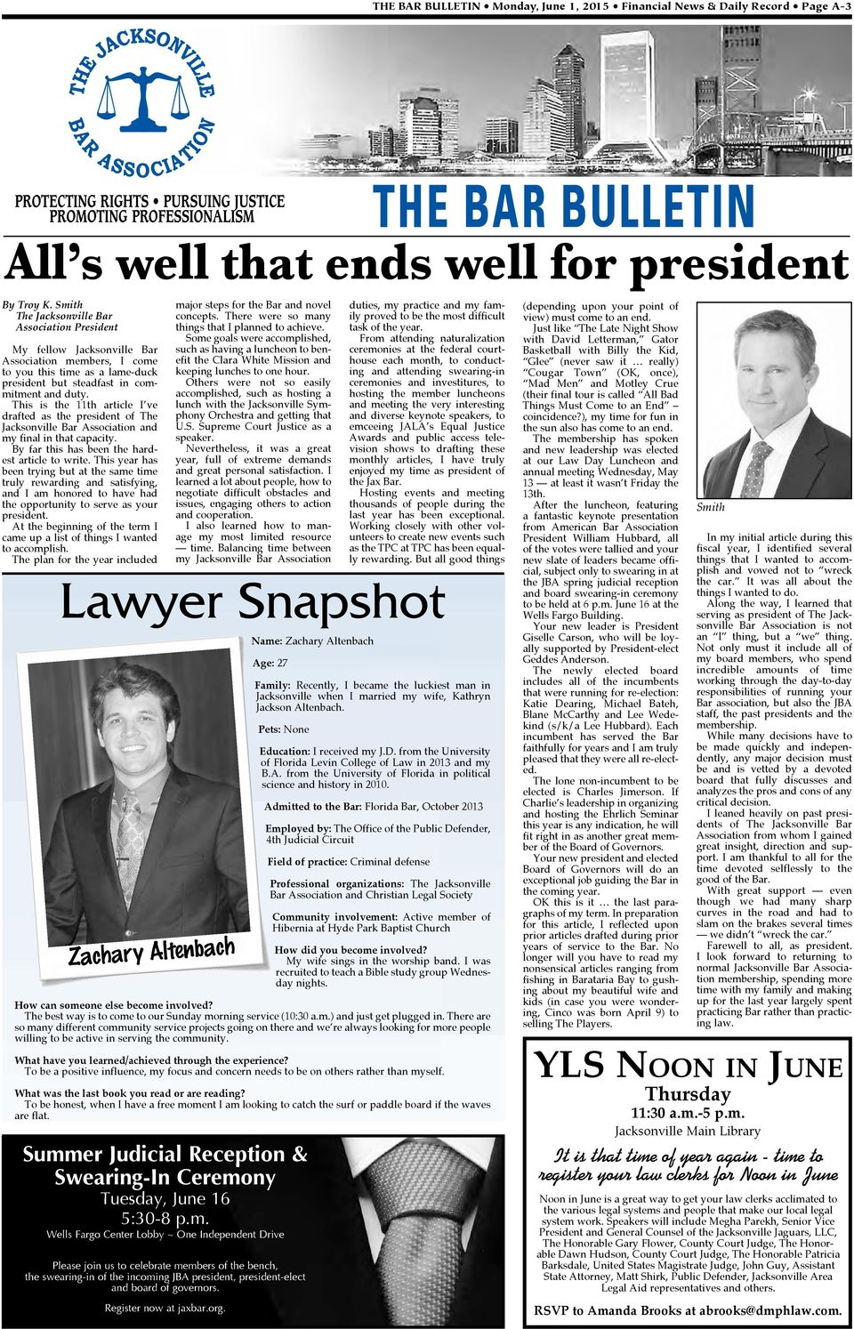 This is the 11th article I ve drafted as the president of The Jacksonville Bar Association and my final in that capacity. By far this has been the hardest article to write.