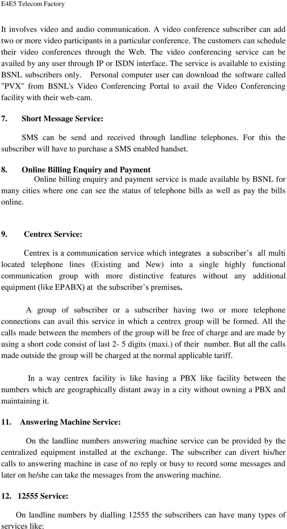 The service is available to existing BSNL subscribers only.