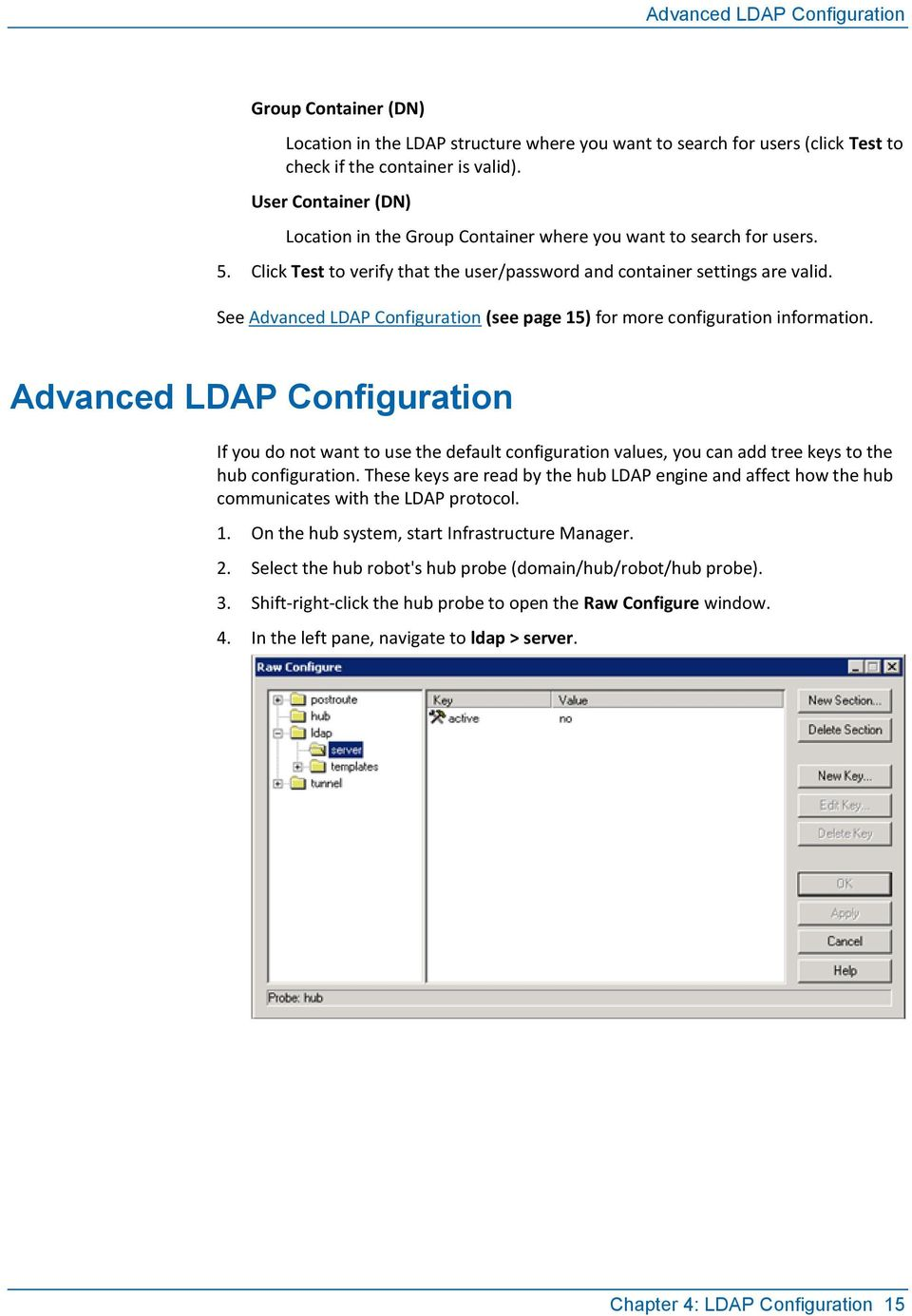 See Advanced LDAP Configuration (see page 15) for more configuration information.