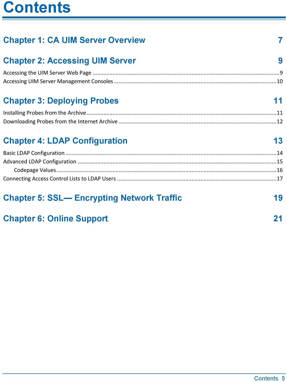.. 11 Downloading Probes from the Internet Archive... 12 Chapter 4: LDAP Configuration 13 Basic LDAP Configuration.