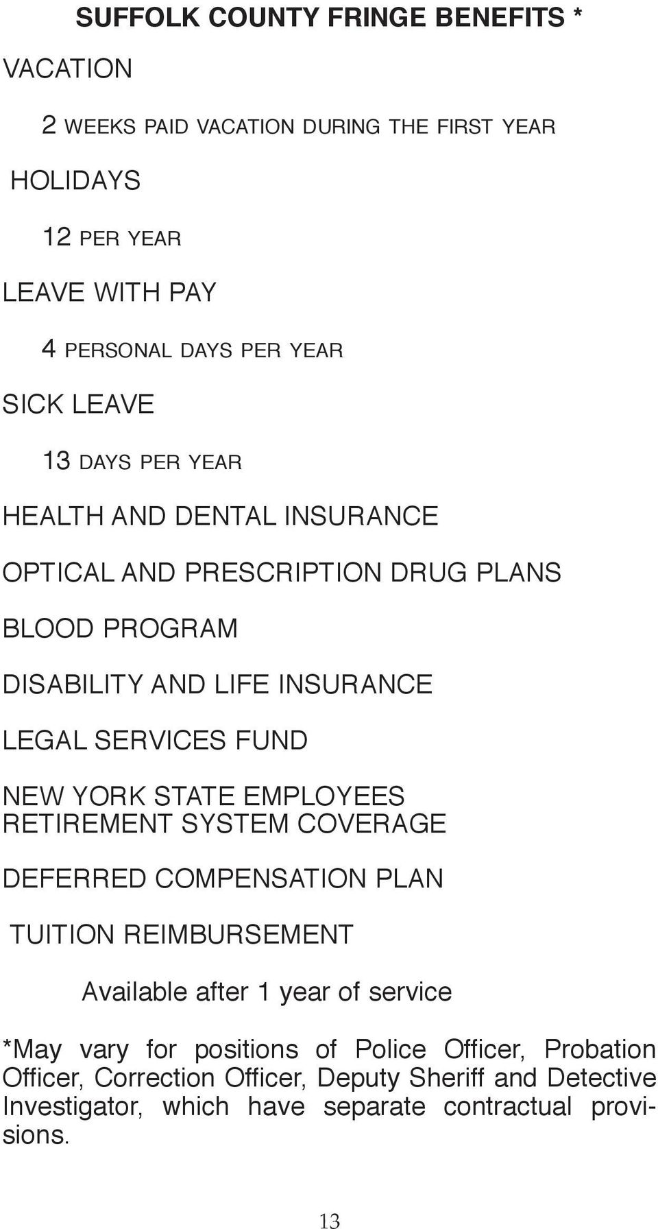NEW YORK STATE EMPLOYEES RETIREMENT SYSTEM COVERAGE DEFERRED COMPENSATION PLAN TUITION REIMBURSEMENT Available after 1 year of service *May vary for