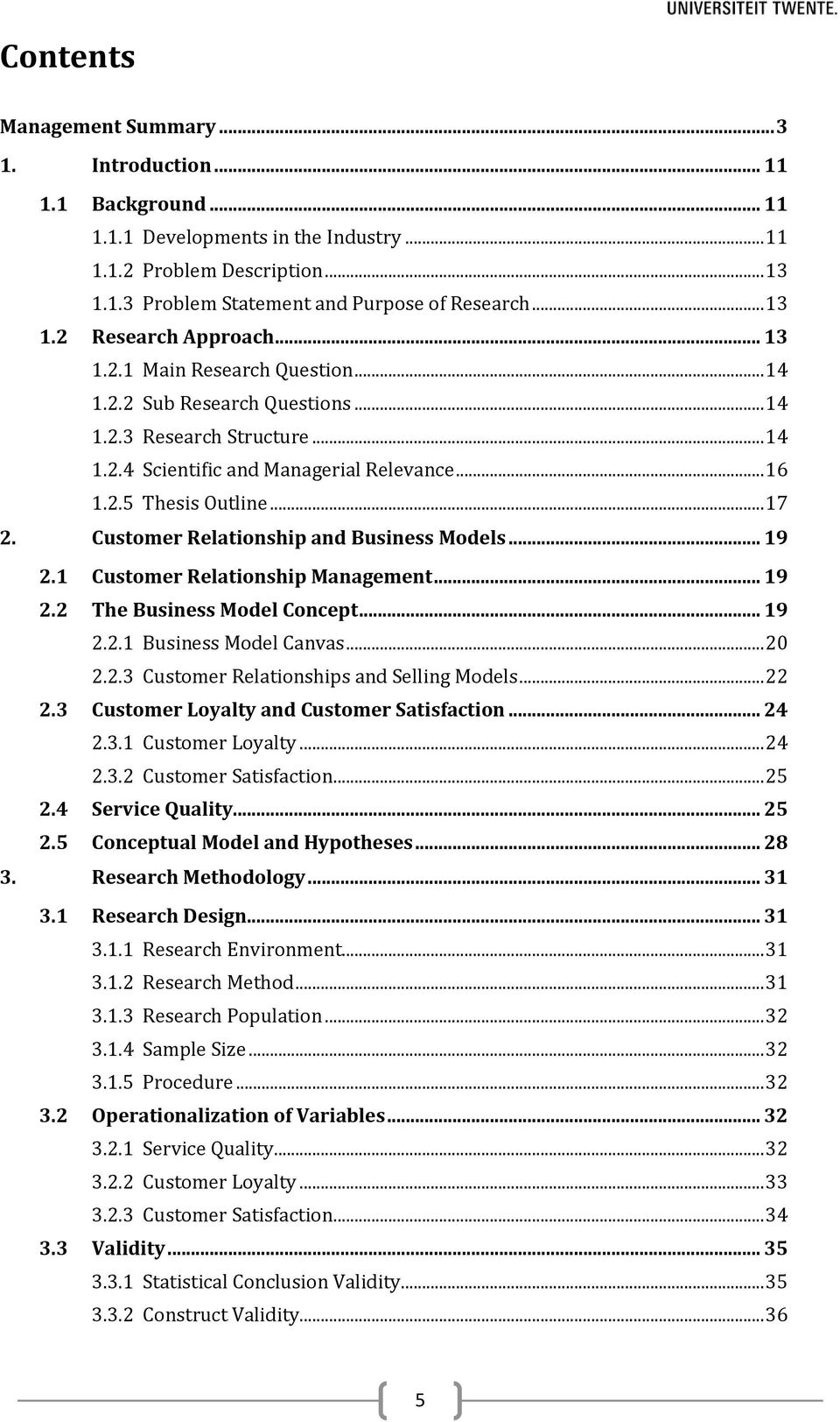 .. 17 2. Customer Relationship and Business Models... 19 2.1 Customer Relationship Management... 19 2.2 The Business Model Concept... 19 2.2.1 Business Model Canvas... 20 2.2.3 Customer Relationships and Selling Models.