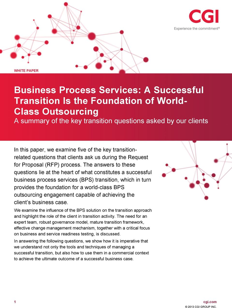 The answers to these questions lie at the heart of what constitutes a successful business process services (BPS) transition, which in turn provides the foundation for a world-class BPS outsourcing