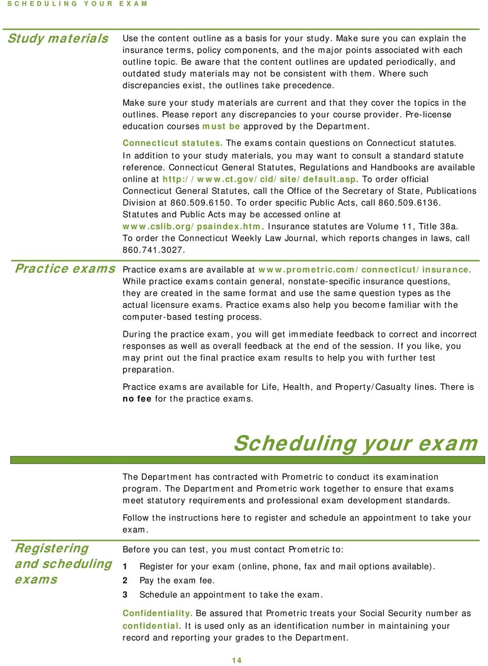 Practice exams Make sure your study materials are current and that they  cover the topics in