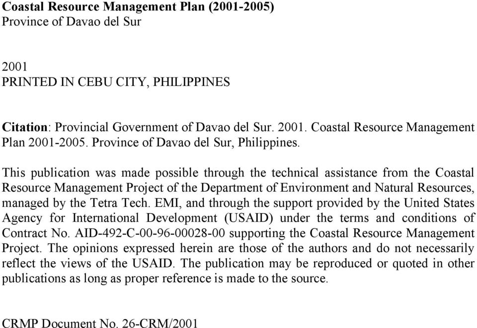 This publication was made possible through the technical assistance from the Coastal Resource Management Project of the Department of Environment and Natural Resources, managed by the Tetra Tech.