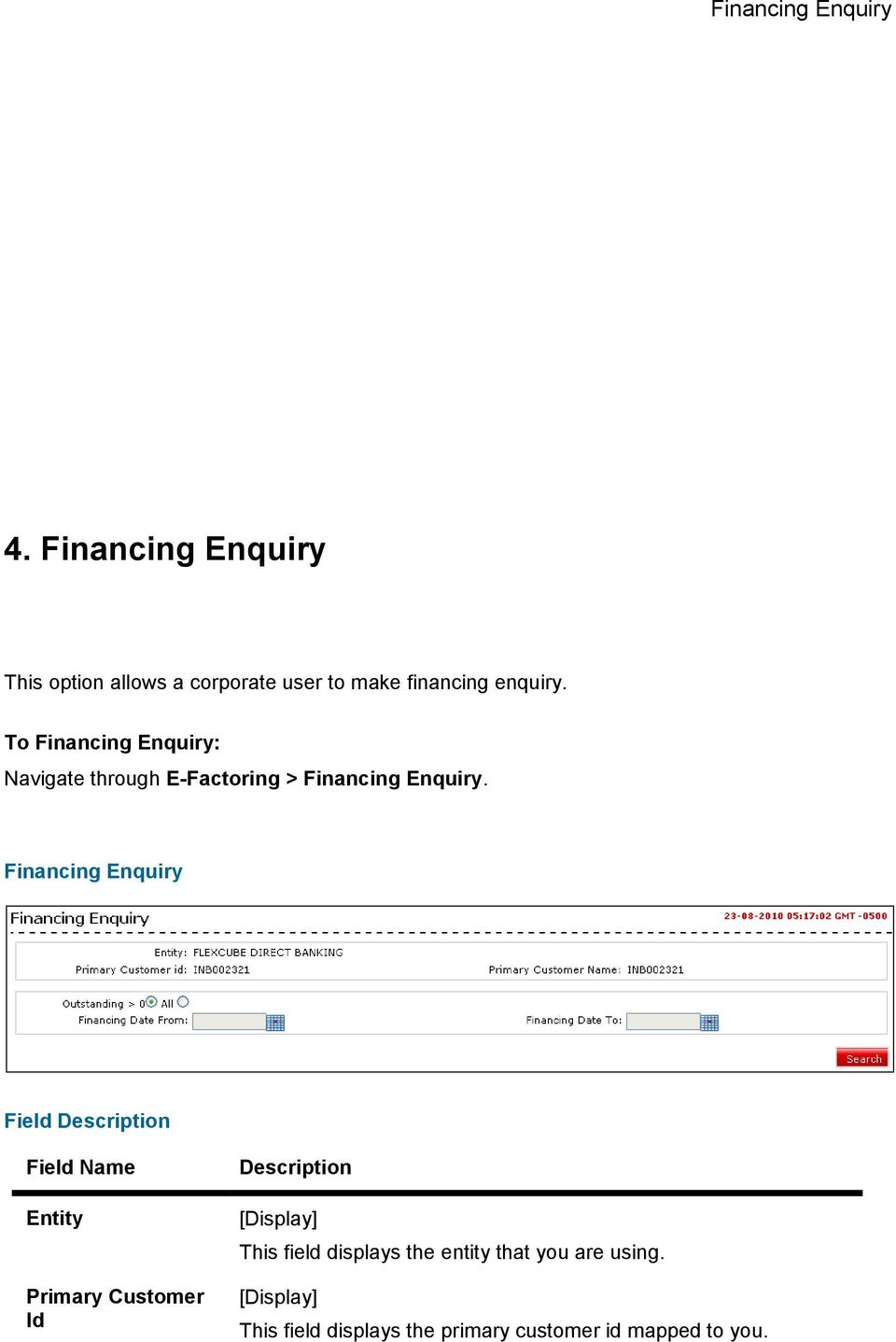 To Financing Enquiry: Navigate through E-Factoring > Financing Enquiry.