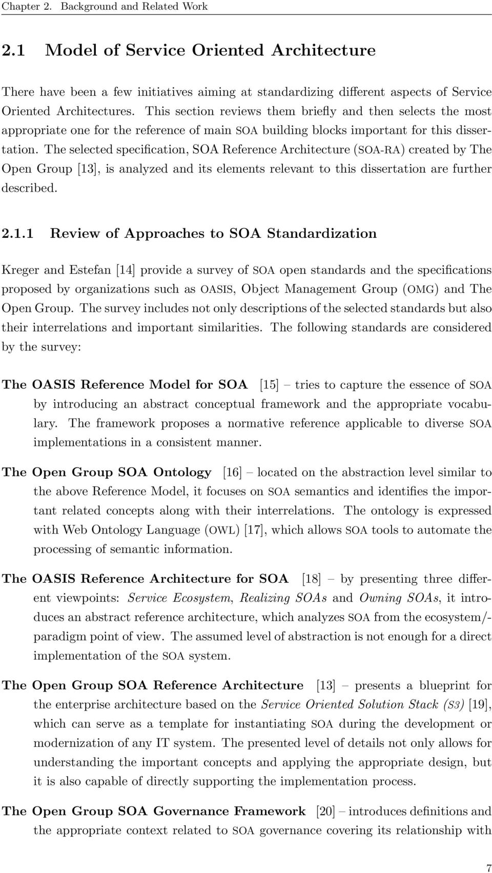 The selected specification, SOA Reference Architecture (SOA-RA) created by The Open Group [13