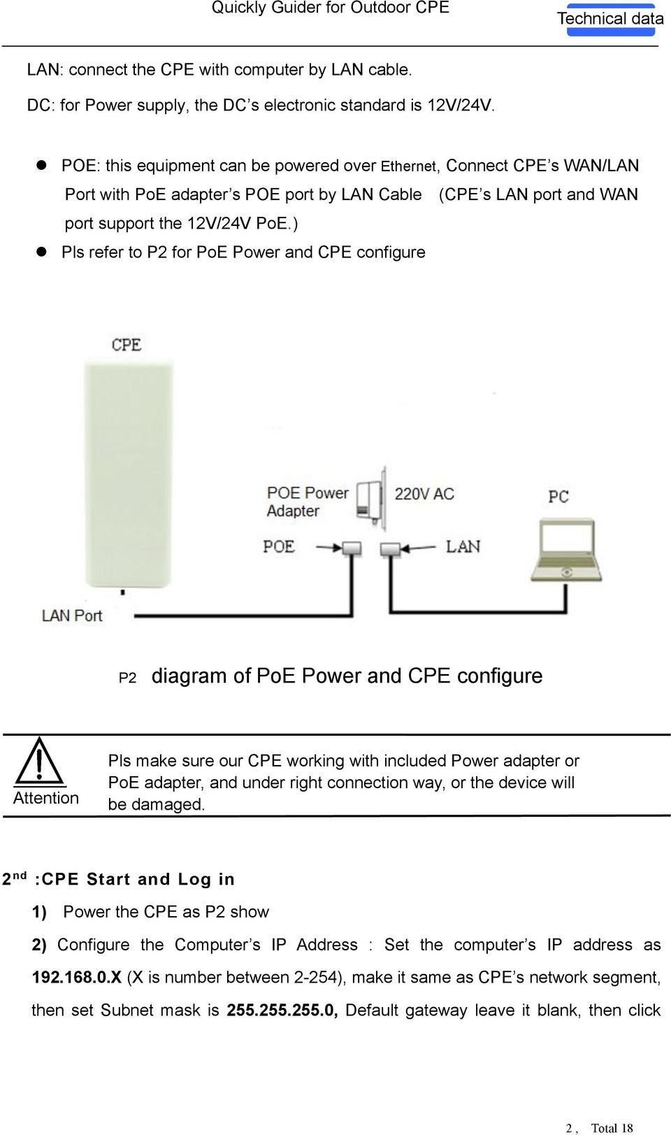 ) Pls refer to P2 for PoE Power and CPE configure P2 diagram of PoE Power and CPE configure Attention Pls make sure our CPE working with included Power adapter or PoE adapter, and under right