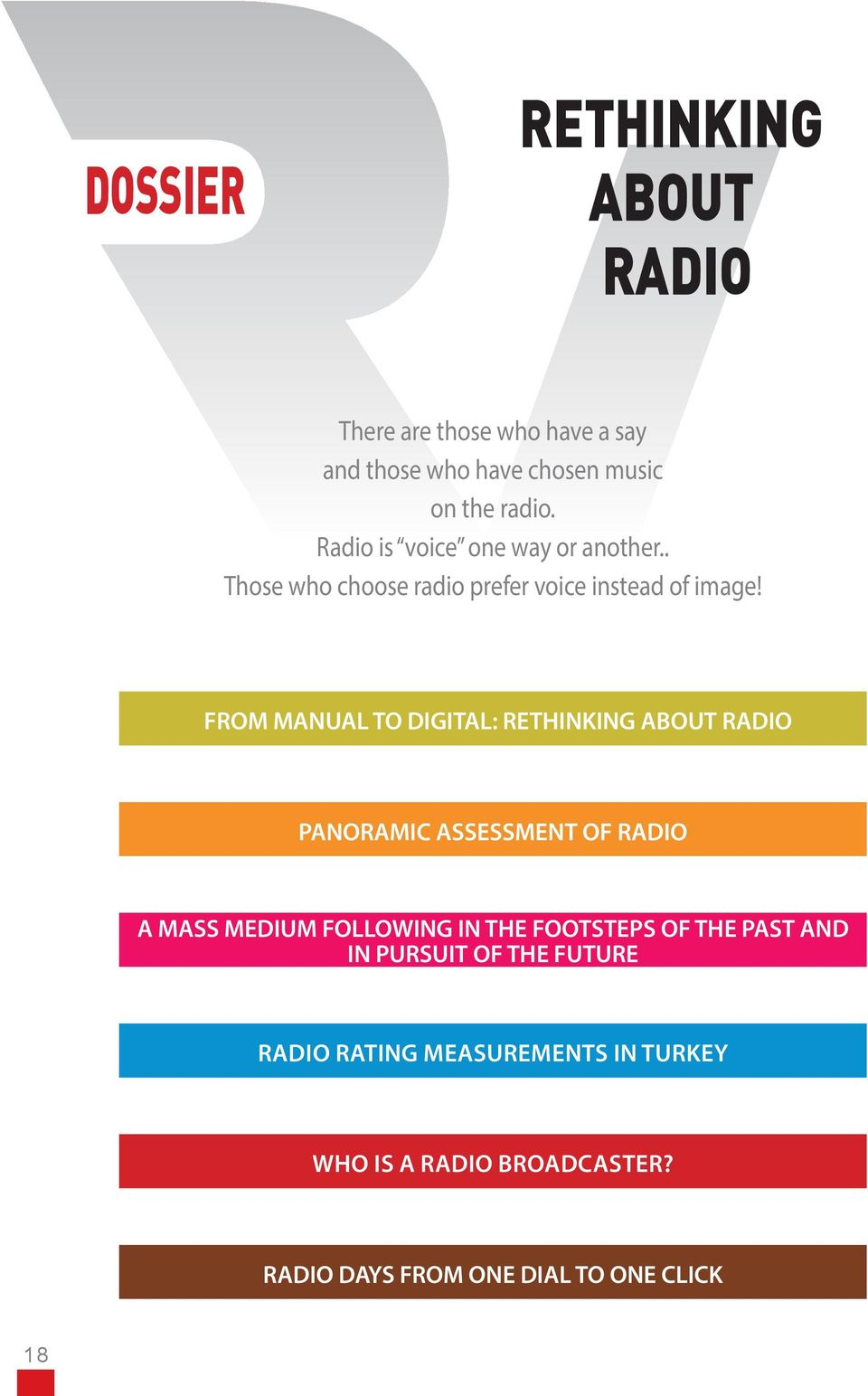 FROM MANUAL TO DIGITAL: RETHINKING ABOUT RADIO PANORAMIC ASSESSMENT OF RADIO A MASS MEDIUM FOLLOWING IN THE