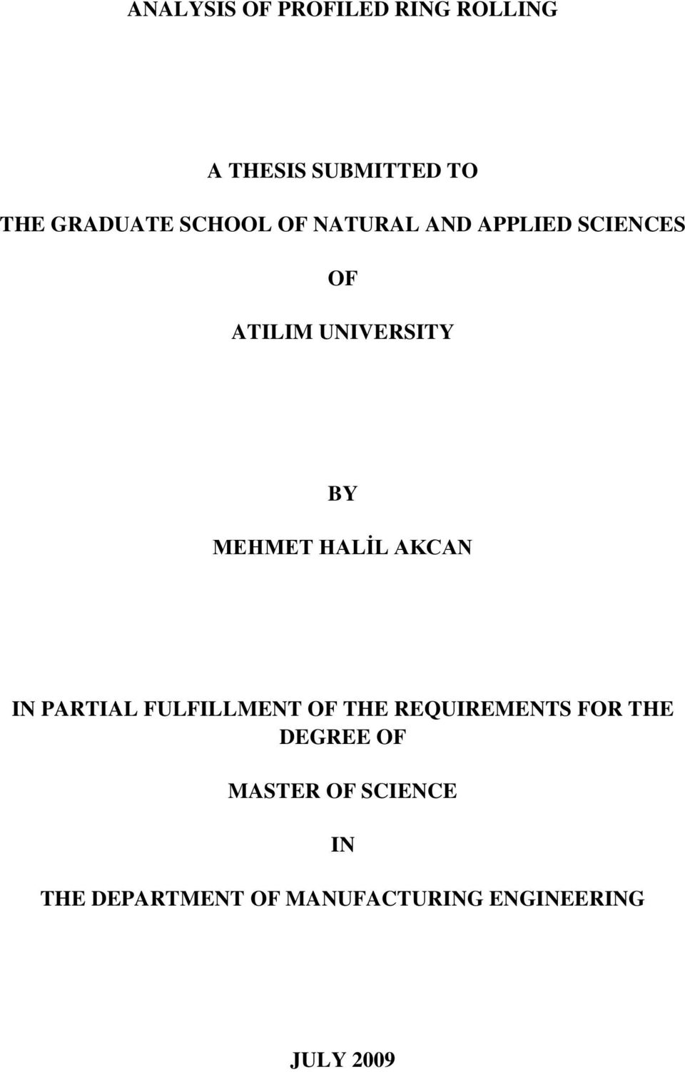 HALİL AKCAN IN PARTIAL FULFILLMENT OF THE REQUIREMENTS FOR THE DEGREE