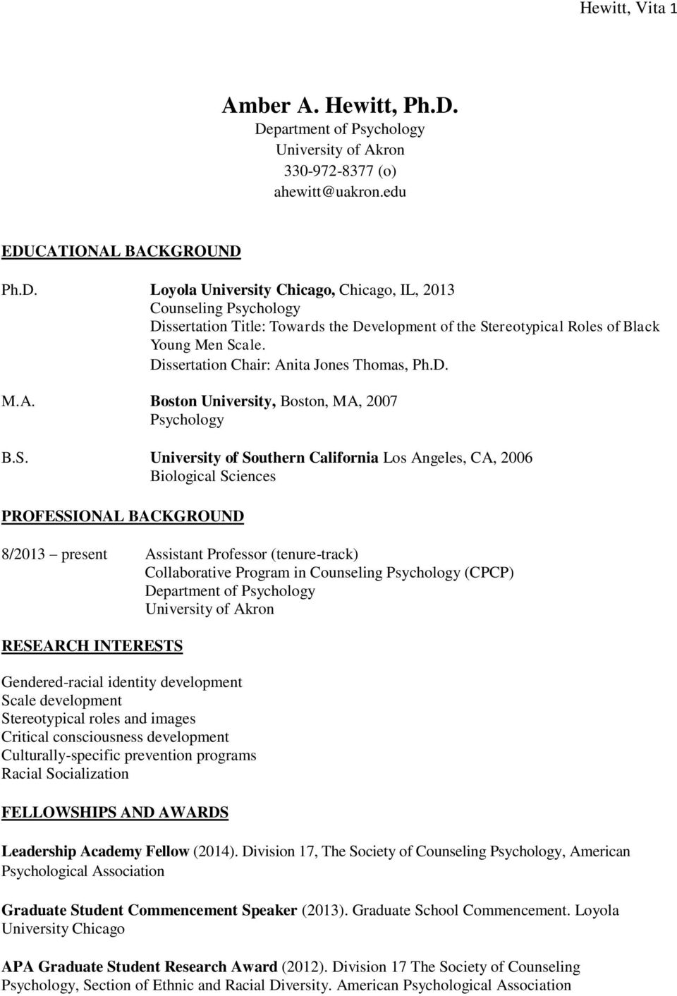 Dissertation Chair: Anita Jones Thomas, Ph.D. M.A. Boston University, Boston, MA, 2007 Psychology B.S.