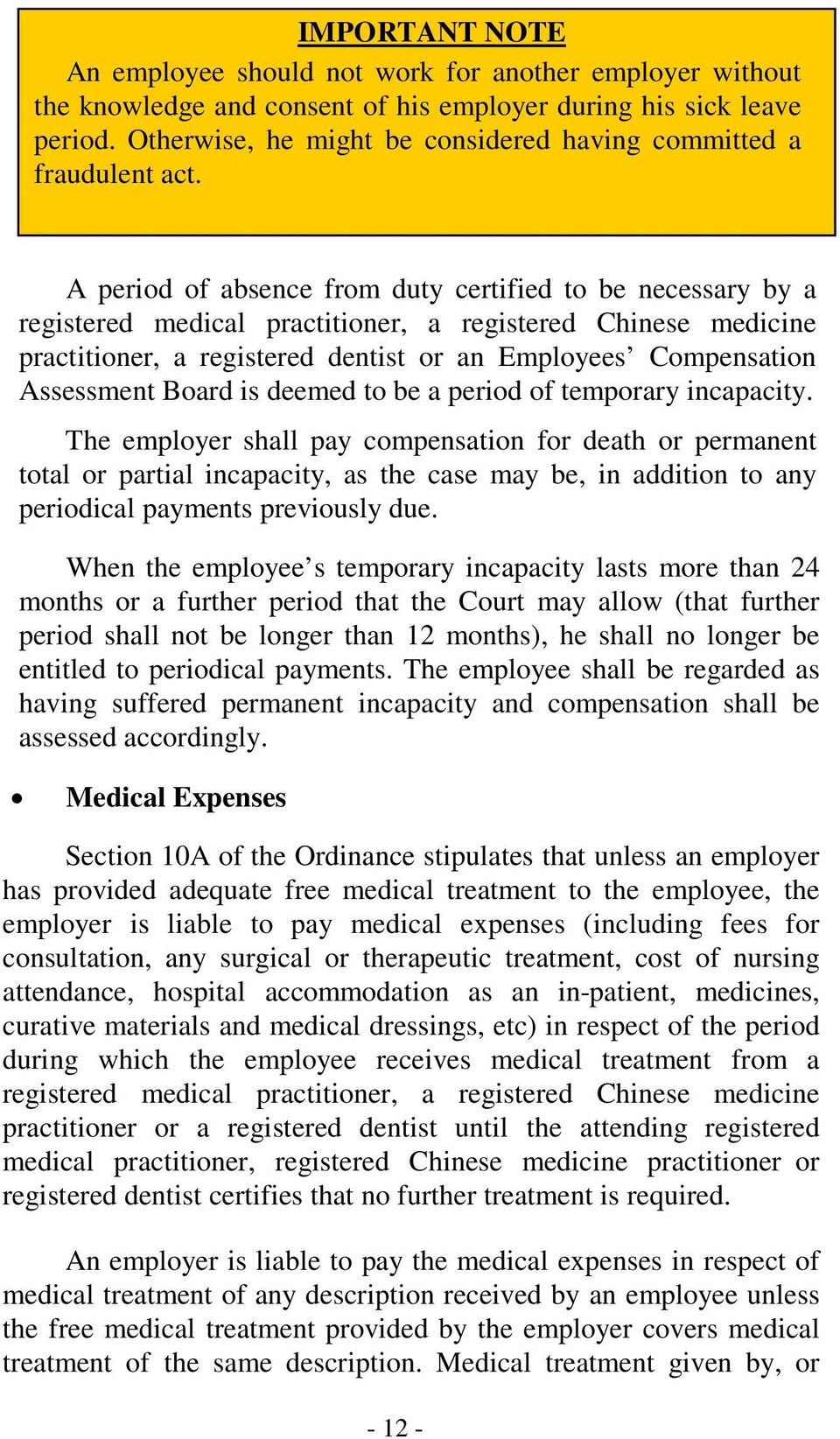 A period of absence from duty certified to be necessary by a registered medical practitioner, a registered Chinese medicine practitioner, a registered dentist or an Employees Compensation Assessment