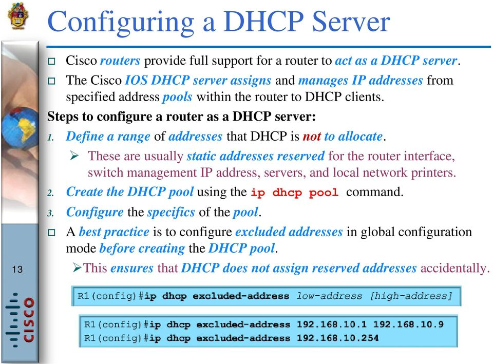 Define a range of addresses that DHCP is not to allocate.