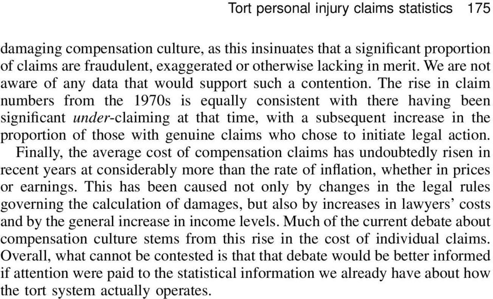 The rise in claim numbers from the 1970s is equally consistent with there having been significant under-claiming at that time, with a subsequent increase in the proportion of those with genuine