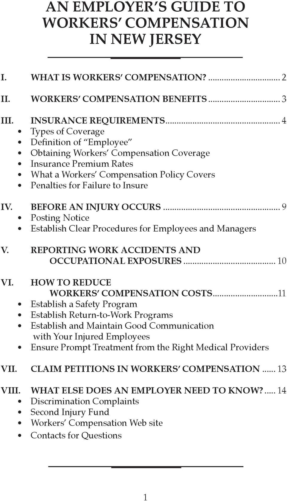 BEFORE AN INJURY OCCURS... 9 Posting Notice Establish Clear Procedures for Employees and Managers V. REPORTING WORK ACCIDENTS AND OCCUPATIONAL EXPOSURES... 10 VI.