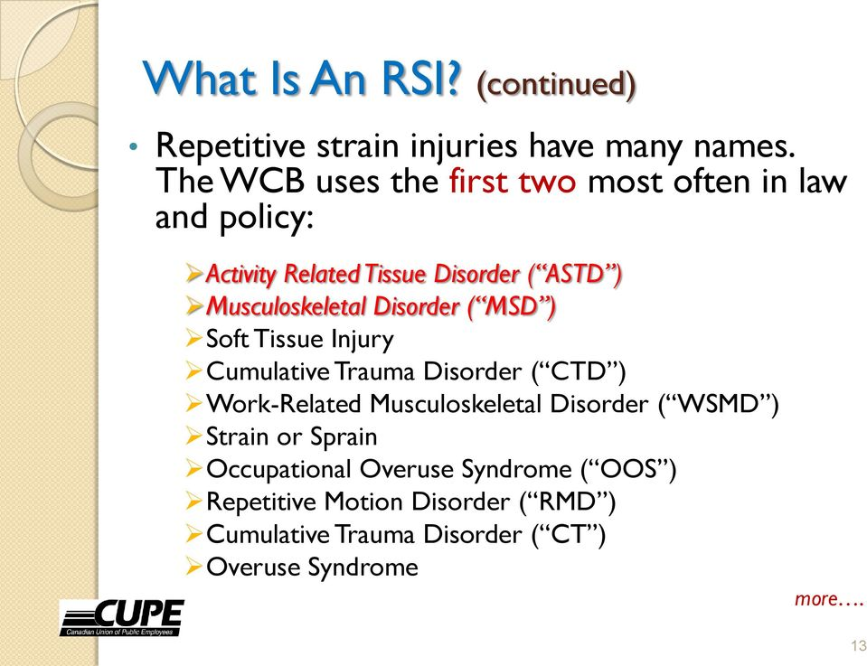 Musculoskeletal Disorder ( MSD ) Soft Tissue Injury Cumulative Trauma Disorder ( CTD ) Work-Related