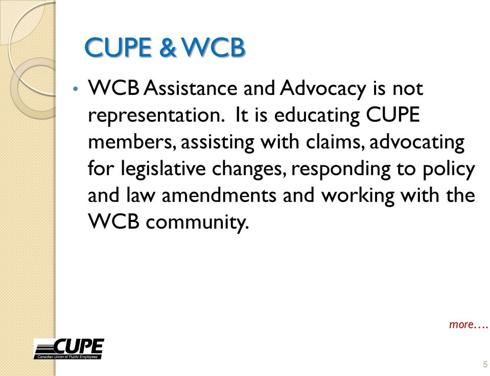 It is educating CUPE members, assisting with claims,