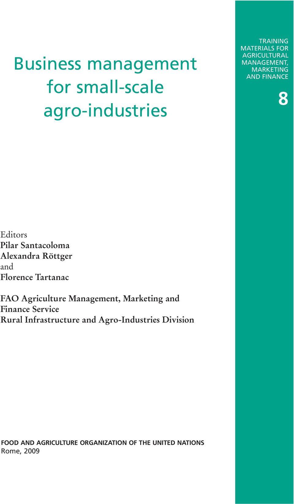 Florence Tartanac FAO Agriculture Management, Marketing and Finance Service Rural