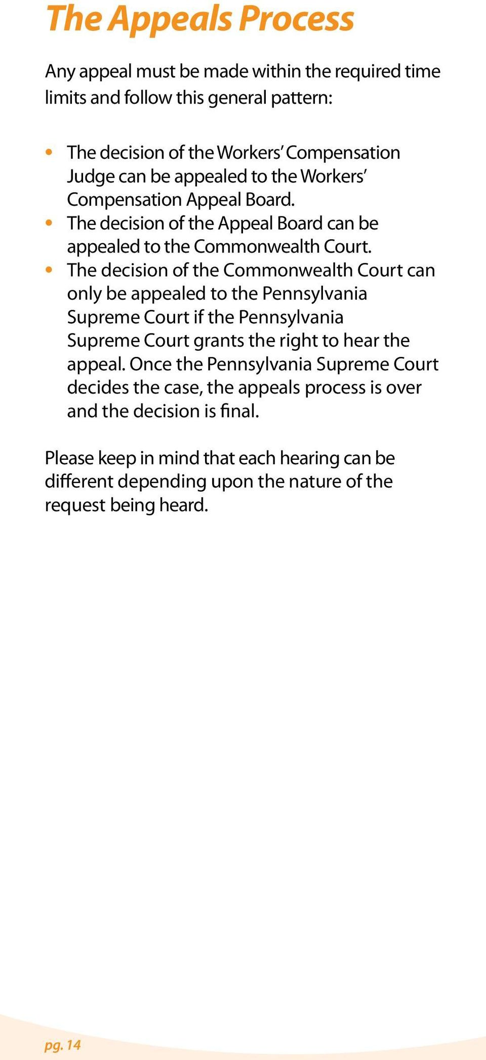 The decision of the Commonwealth Court can only be appealed to the Pennsylvania Supreme Court if the Pennsylvania Supreme Court grants the right to hear the appeal.