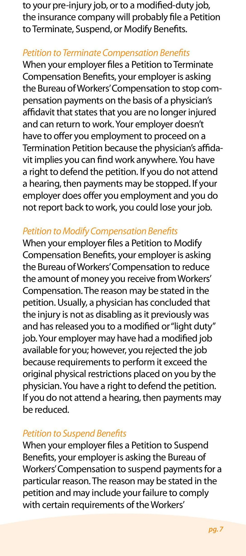 payments on the basis of a physician s affidavit that states that you are no longer injured and can return to work.
