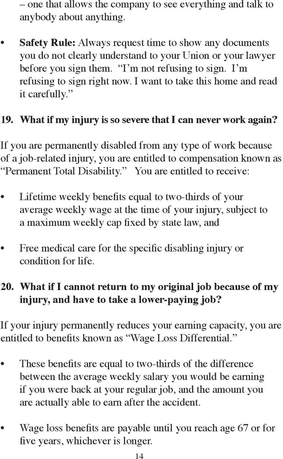 I want to take this home and read it carefully. 19. What if my injury is so severe that I can never work again?