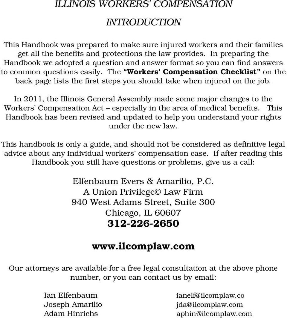 The Workers Compensation Checklist on the back page lists the first steps you should take when injured on the job.