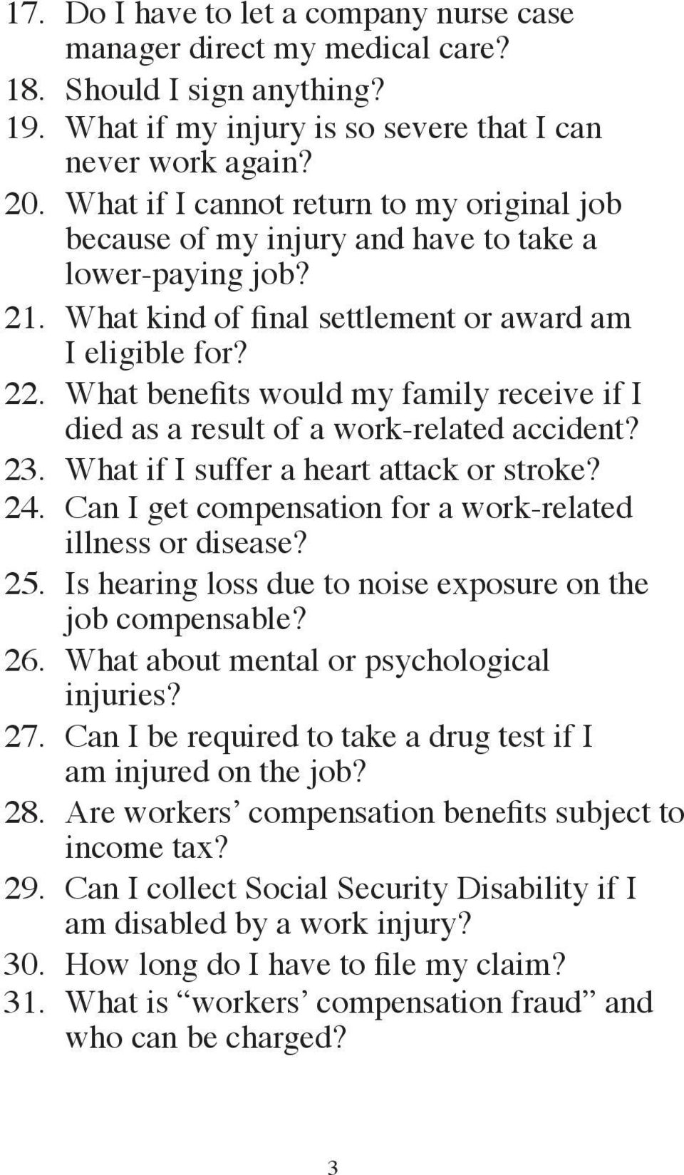 What benefits would my family receive if I died as a result of a work-related accident? 23. What if I suffer a heart attack or stroke? 24. Can I get compensation for a work-related illness or disease?