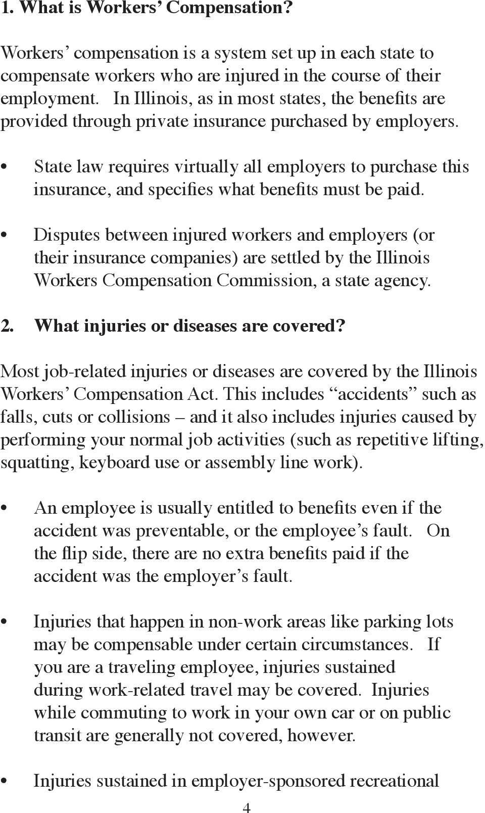 State law requires virtually all employers to purchase this insurance, and specifies what benefits must be paid.