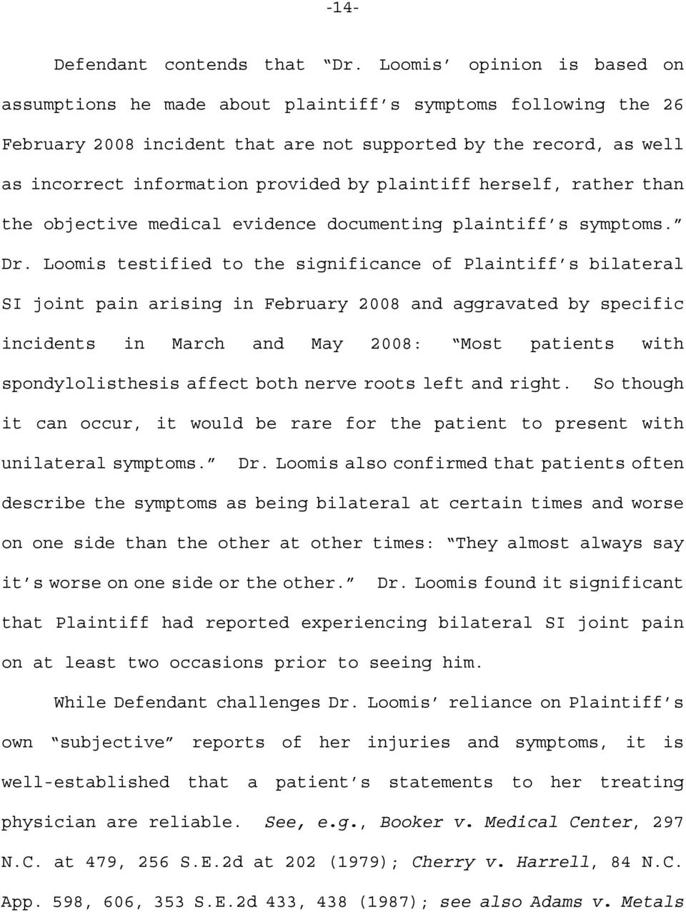 plaintiff herself, rather than the objective medical evidence documenting plaintiff s symptoms. Dr.