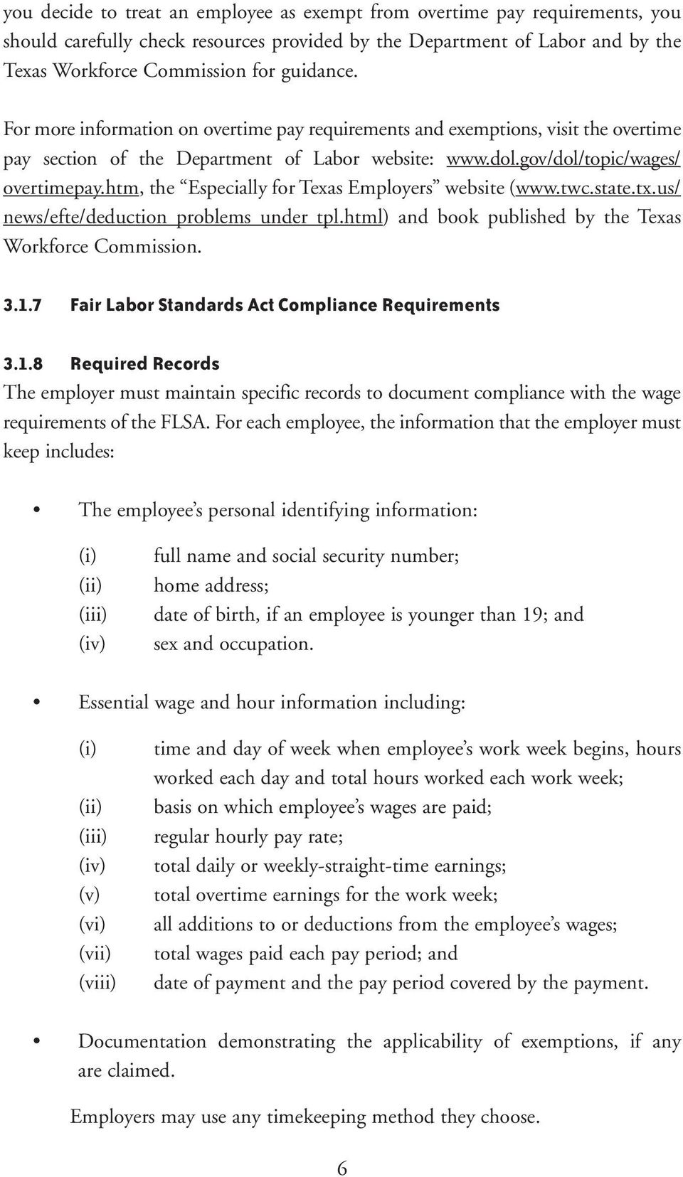 htm, the Especially for Texas Employers website (www.twc.state.tx.us/ news/efte/deduction problems under tpl.html) and book published by the Texas Workforce Commission. 3.1.