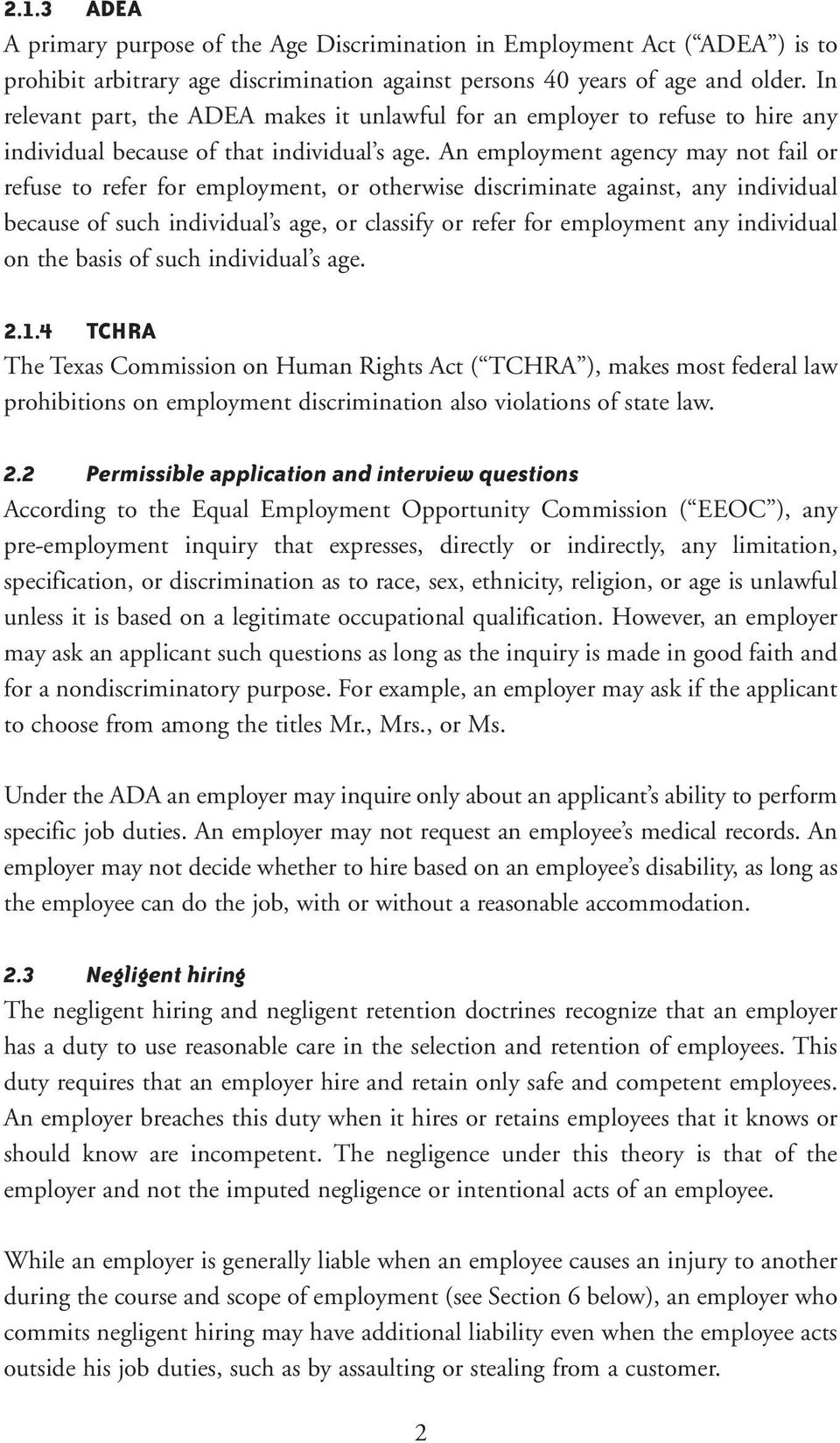 An employment agency may not fail or refuse to refer for employment, or otherwise discriminate against, any individual because of such individual s age, or classify or refer for employment any