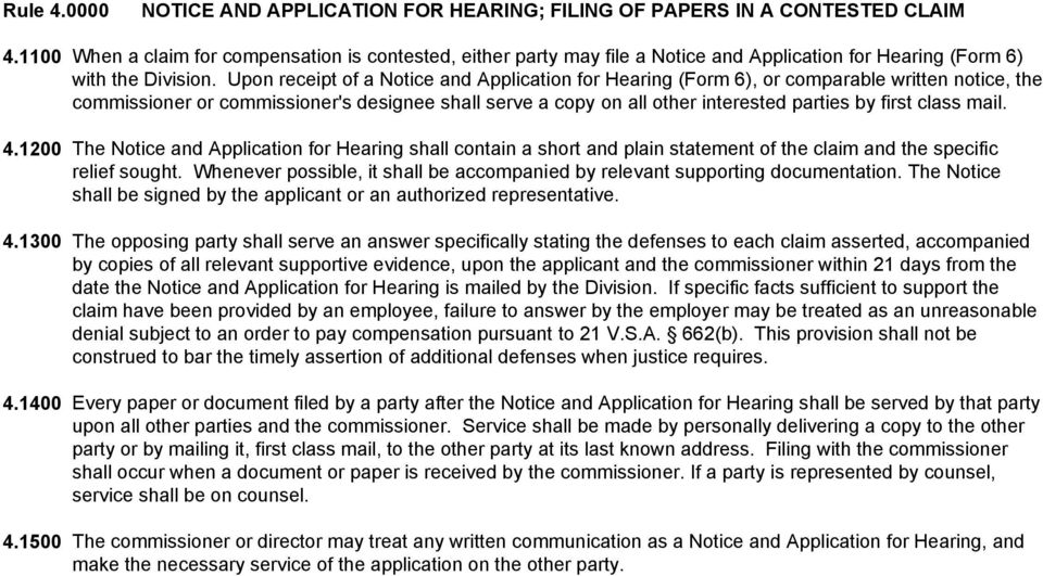 Upon receipt of a Notice and Application for Hearing (Form 6), or comparable written notice, the commissioner or commissioner's designee shall serve a copy on all other interested parties by first