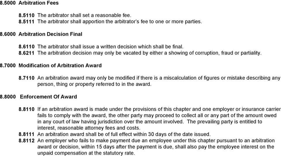 7110 An arbitration award may only be modified if there is a miscalculation of figures or mistake describing any person, thing or property referred to in the award. 8.8000 Enforcement Of Award 8.
