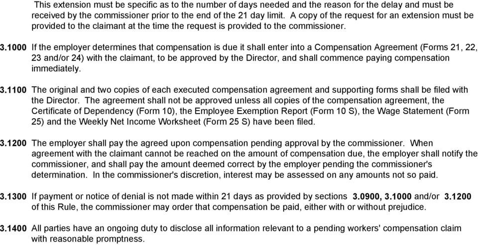 1000 If the employer determines that compensation is due it shall enter into a Compensation Agreement (Forms 21, 22, 23 and/or 24) with the claimant, to be approved by the Director, and shall