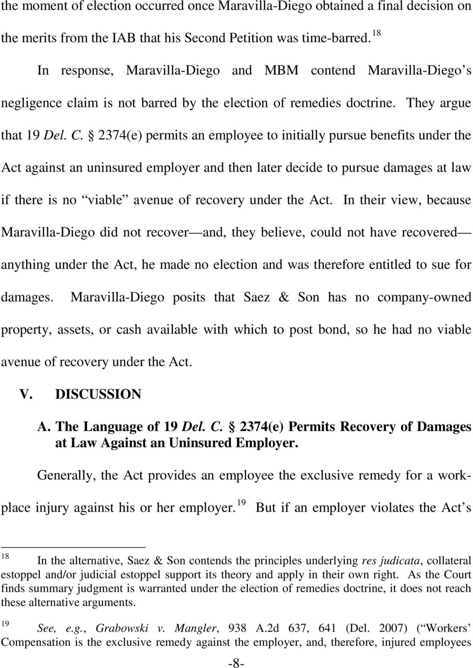 2374(e) permits an employee to initially pursue benefits under the Act against an uninsured employer and then later decide to pursue damages at law if there is no viable avenue of recovery under the