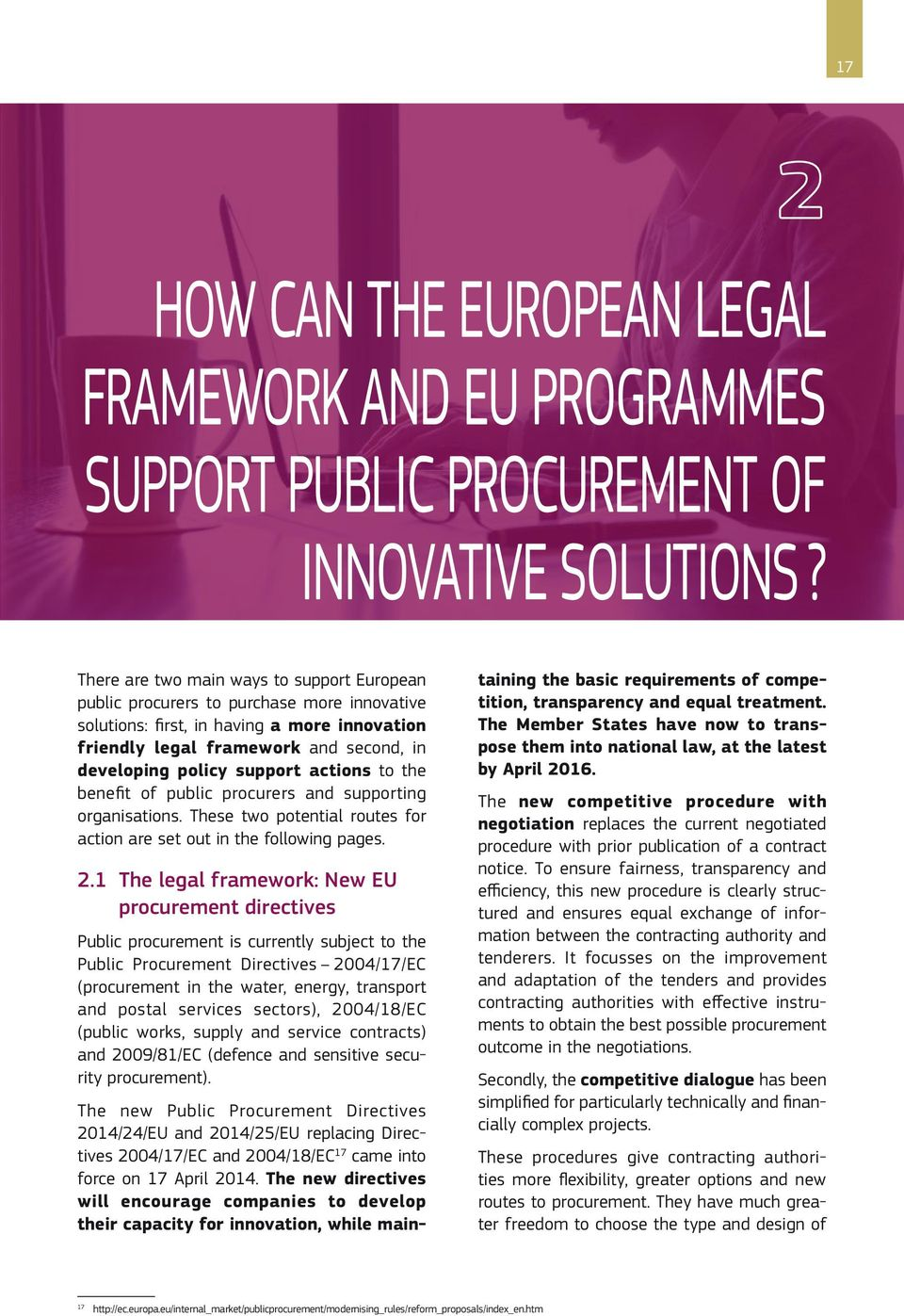 support actions to the benefit of public procurers and supporting organisations. These two potential routes for action are set out in the following pages. 2.