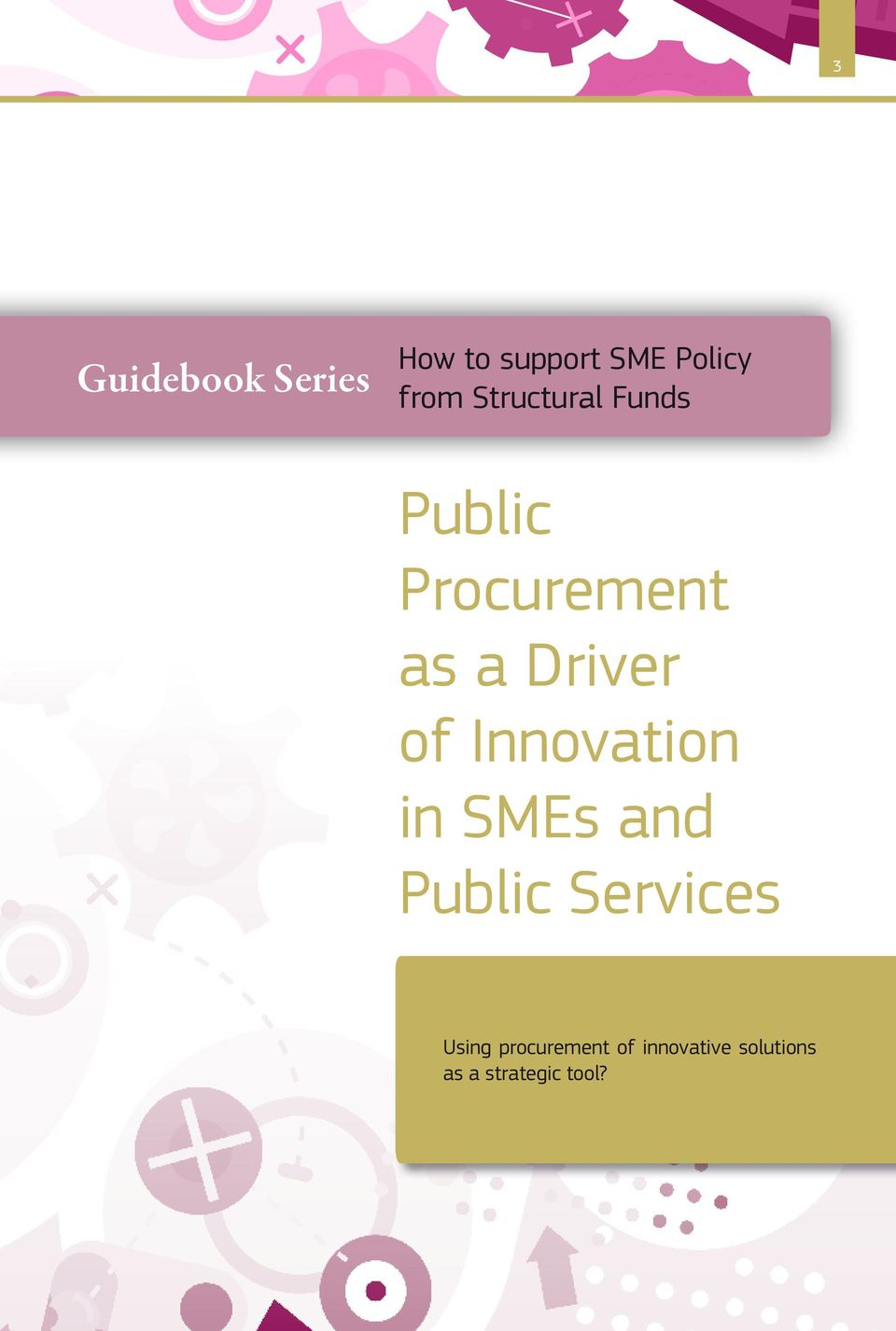 Innovation in SMEs and Public Services Using