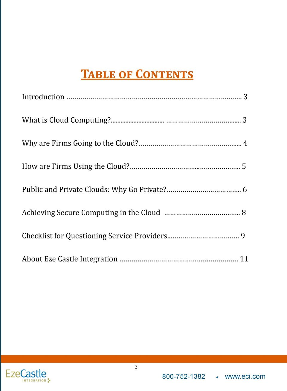 ...... 5 Public and Private Clouds: Why Go Private?