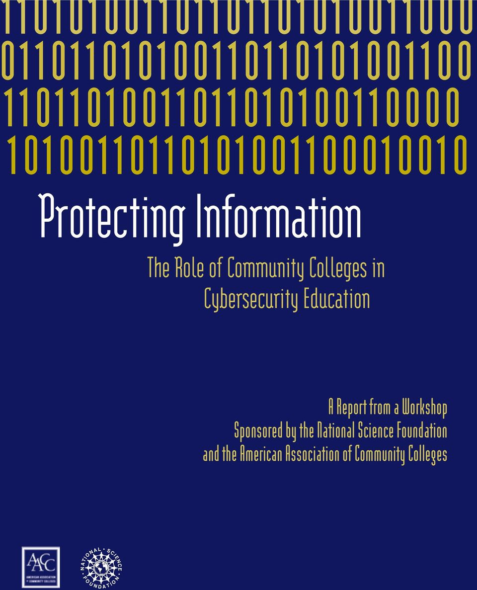 The Role of Community Colleges in Cybersecurity Education A Report from a