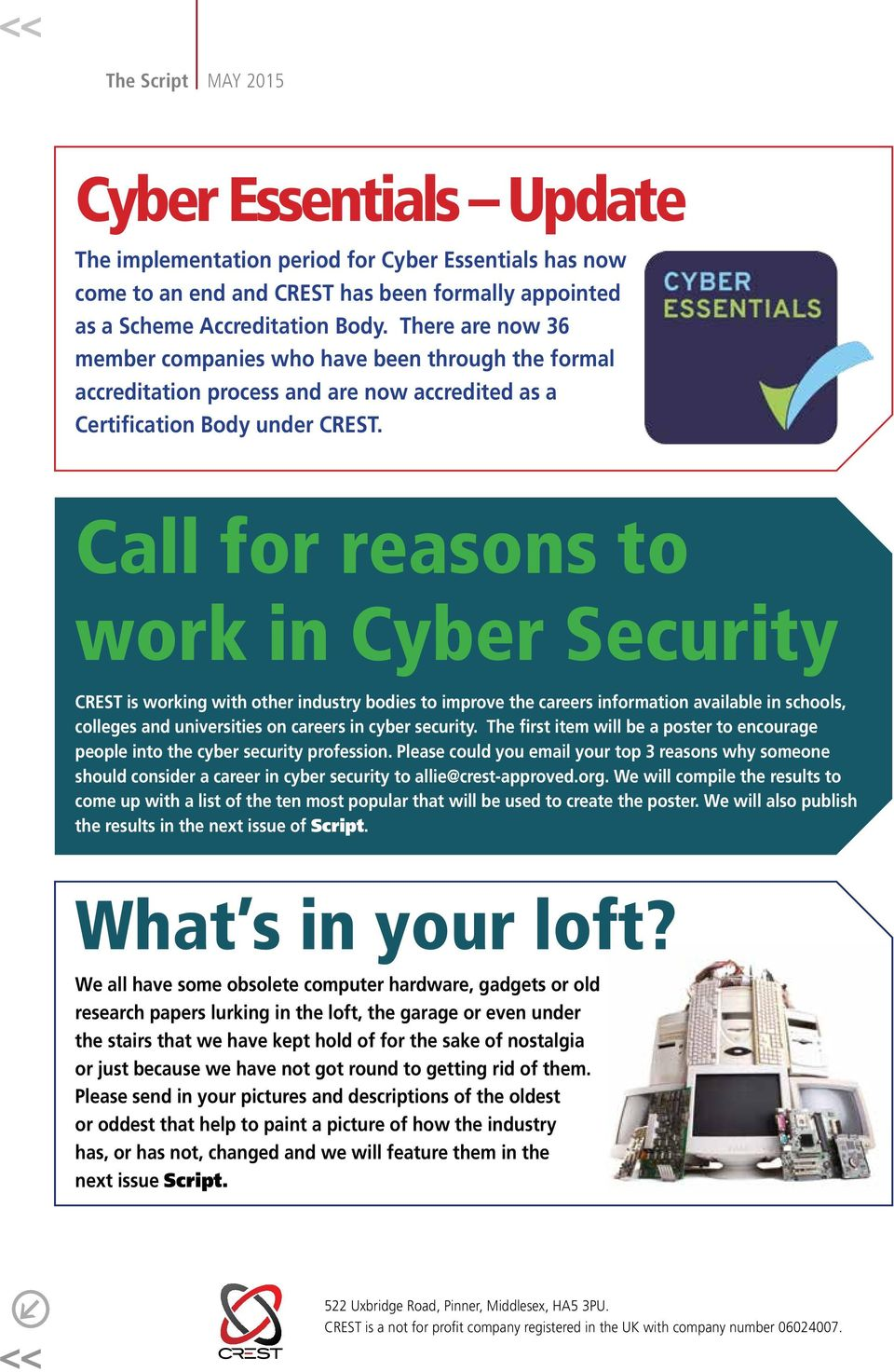Call for reasons to work in Cyber Security CREST is working with other industry bodies to improve the careers information available in schools, colleges and universities on careers in cyber security.