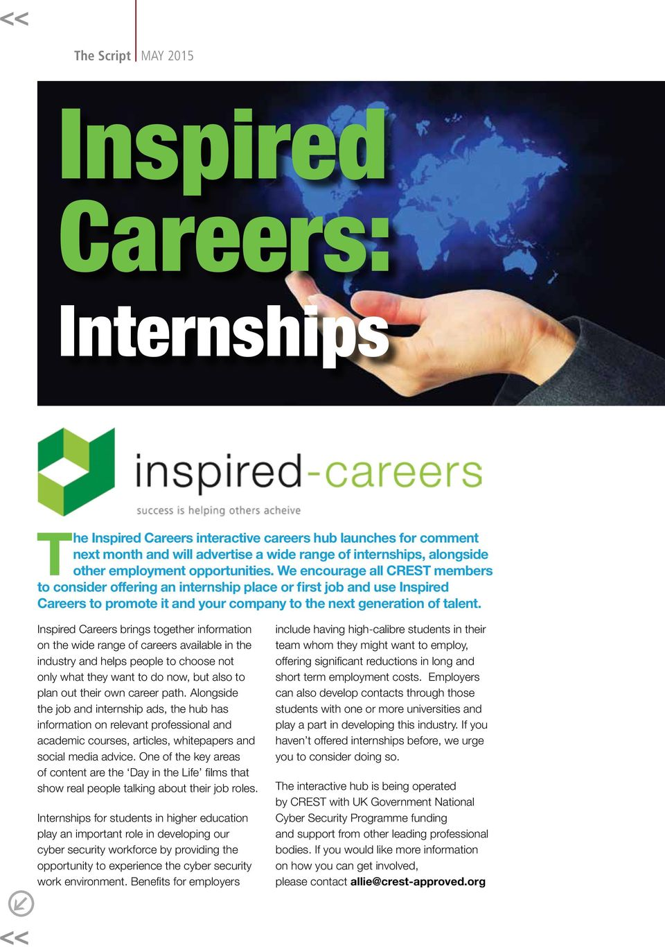 Inspired Careers brings together information on the wide range of careers available in the industry and helps people to choose not only what they want to do now, but also to plan out their own career