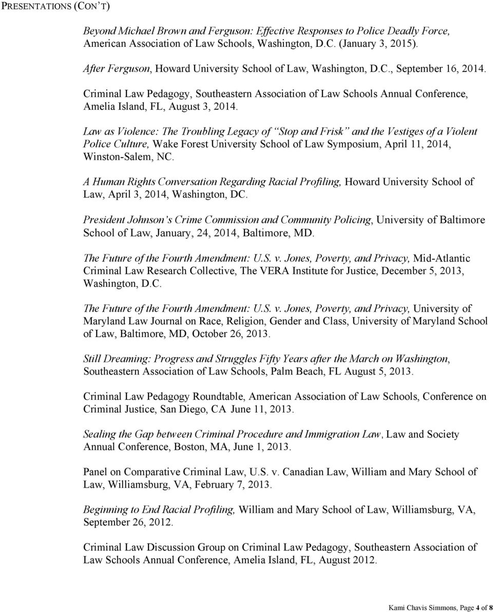 Criminal Law Pedagogy, Southeastern Association of Law Schools Annual Conference, Amelia Island, FL, August 3, 2014.