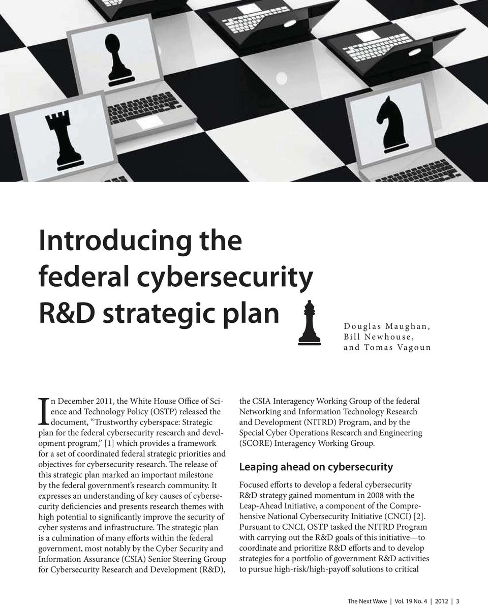 and objectives for cybersecurity research. The release of this strategic plan marked an important milestone by the federal government s research community.