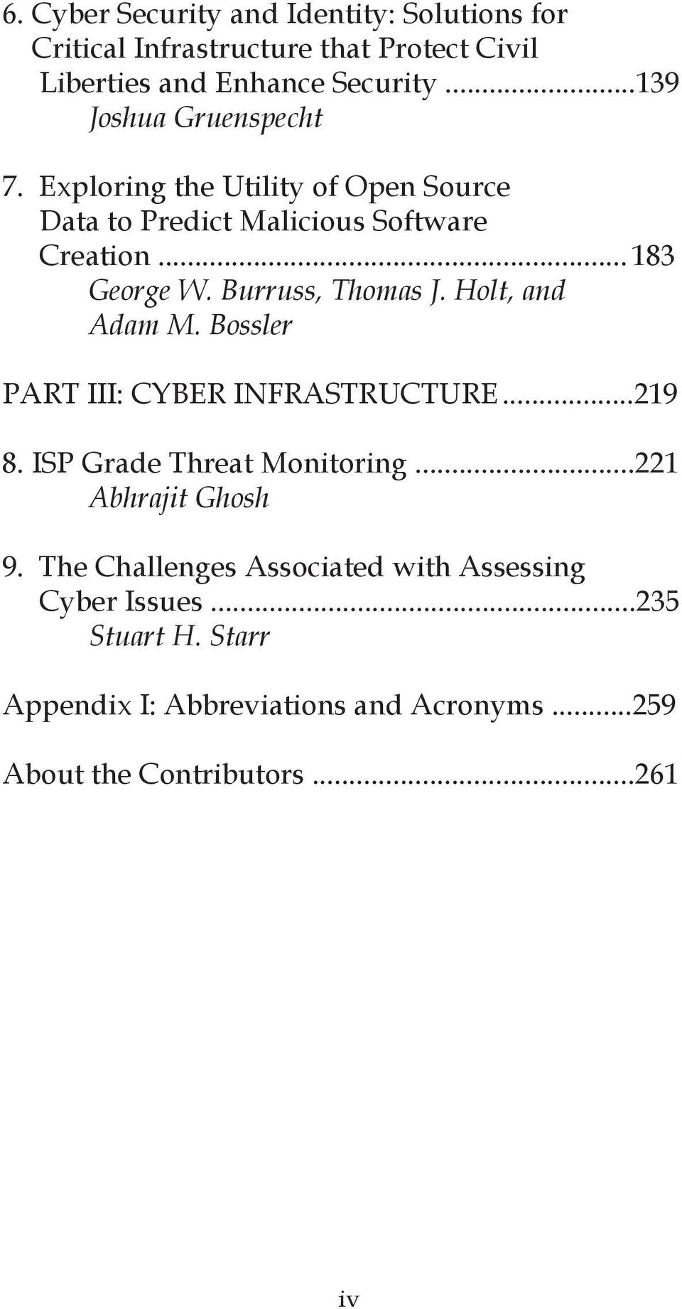 Burruss, Thomas J. Holt, and Adam M. Bossler PART III: CYBER INFRASTRUCTURE...219 8. ISP Grade Threat Monitoring...221 Abhrajit Ghosh 9.