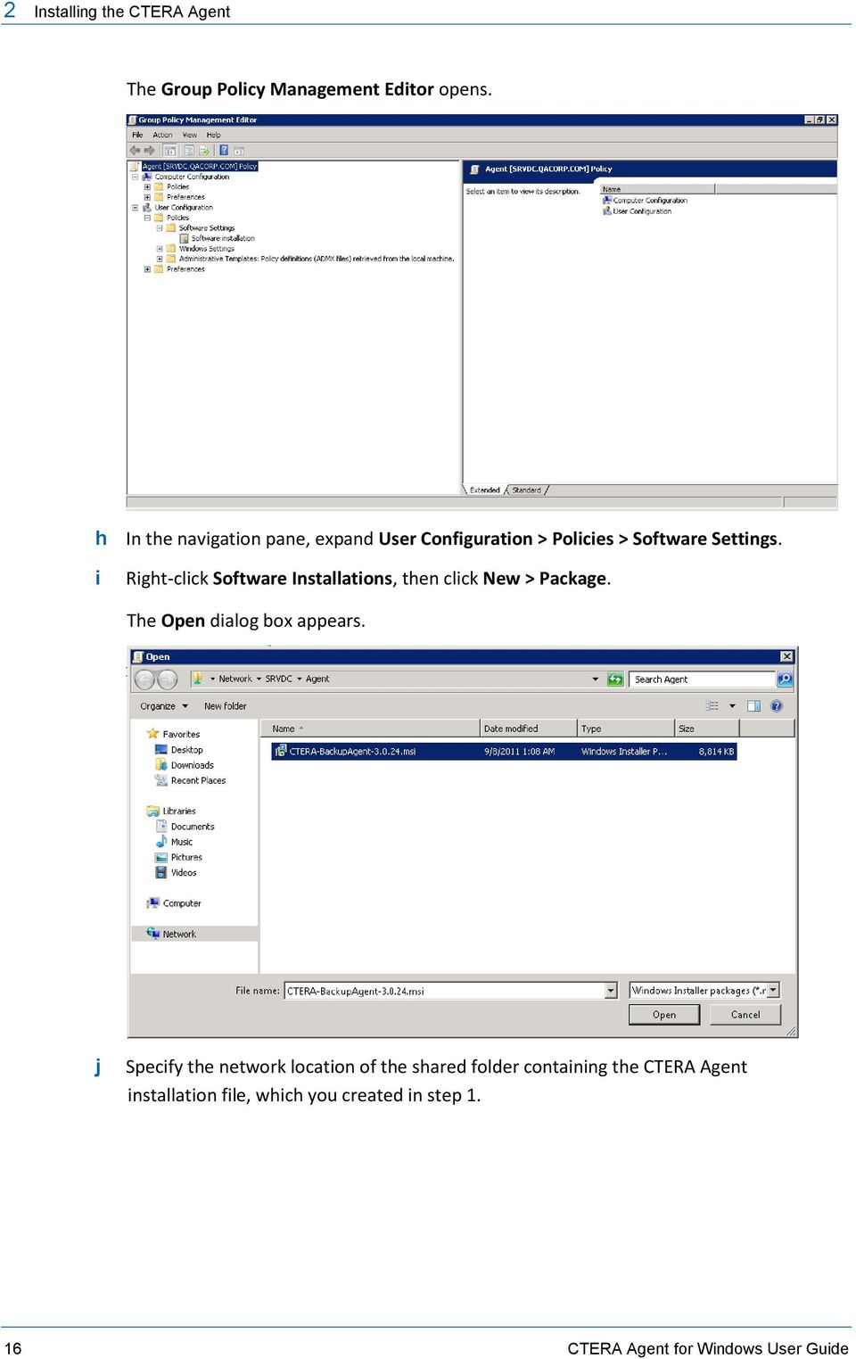 i Right-click Software Installations, then click New > Package. The Open dialog box appears.