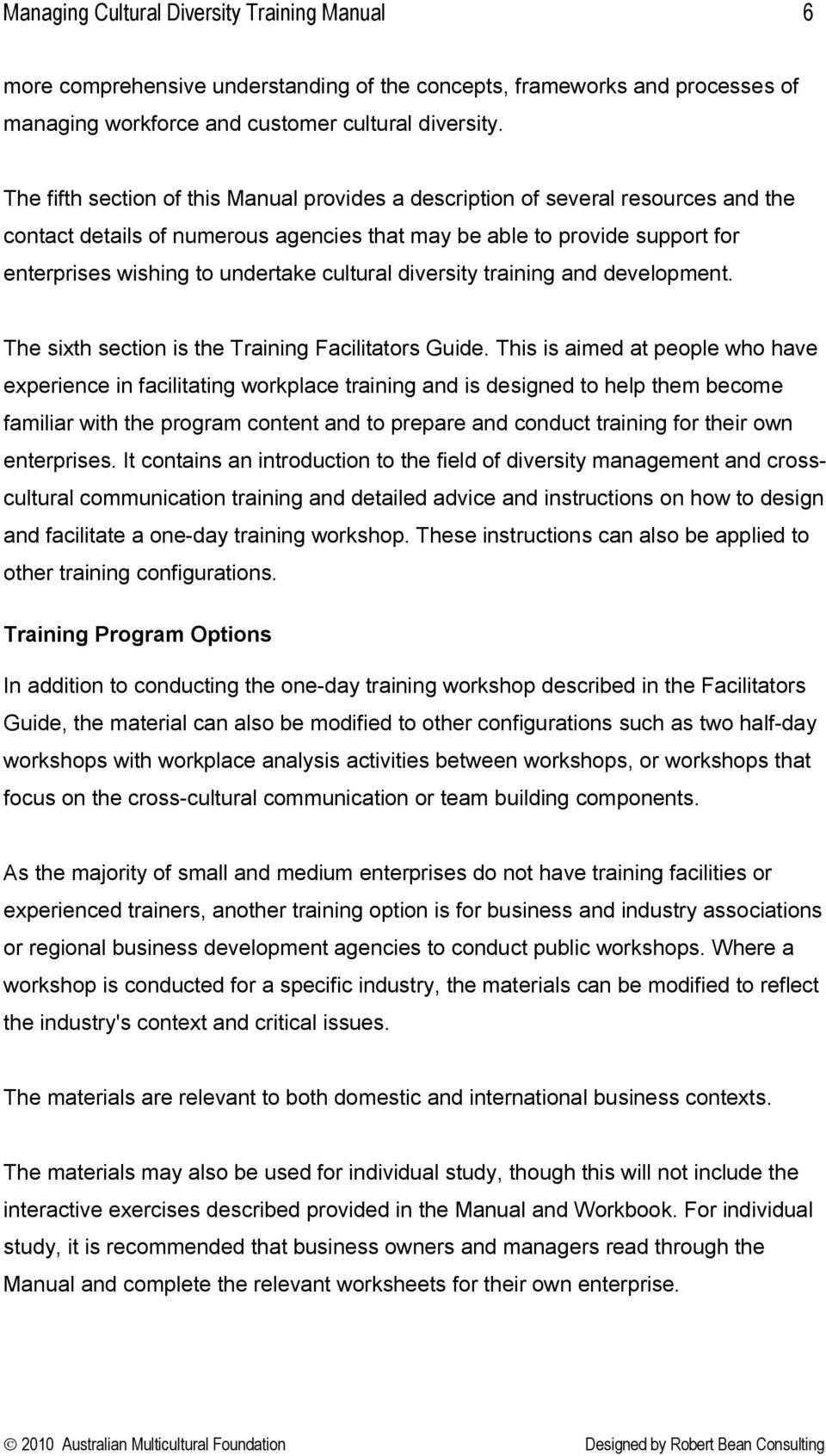 cultural diversity training and development. The sixth section is the  Training Facilitators Guide.