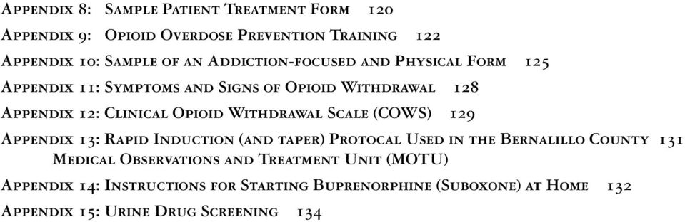 Withdrawal Scale (COWS) 129 Appendix 13: Rapid Induction (and taper) Protocal Used in the Bernalillo County 131 Medical