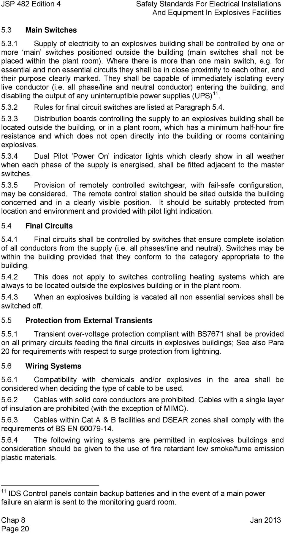 Safety Standards For Electrical Installations Jsp 482 Edition 4 And How To Build Mains Supply Failure Alarm 1 Of Electricity An Explosives Building Shall Be Controlled By One Or More Main